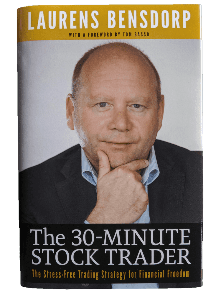 Laurens Bensdorp, The 30-Minute Stock Trader: The Stress-Free Trading Strategy for Financial Freedom